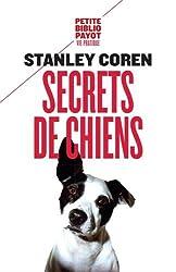 Secrets de chiens : Ce que votre chien veut que vous sachiez