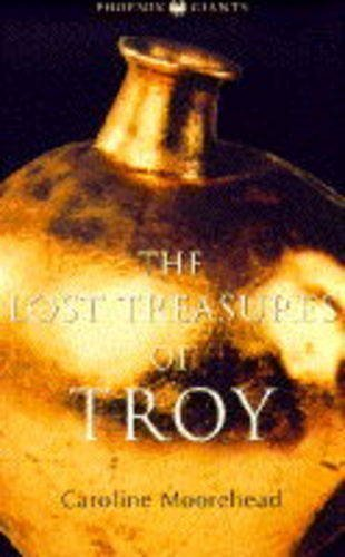 The Lost Treasures Of Troy: The Face Of Agamemnon (Phoenix Giants) by Caroline Moorehead (20-Nov-1995) Paperback