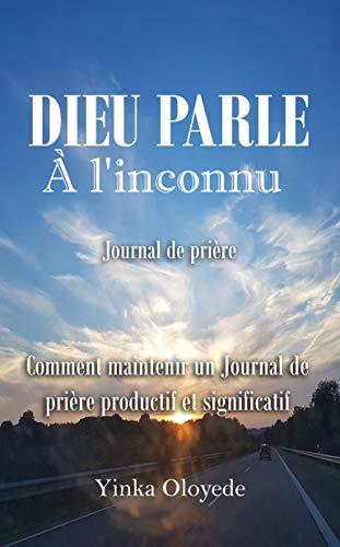 Couverture du livre DIEU PARLE À l'inconnu: Journal de prière