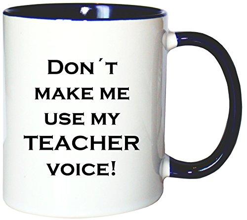 affeetasse Becher Don´t make me use my Teacher voice Lehrer, Farbe: Weiß-Blau (Physik-lehrer-geschenke)