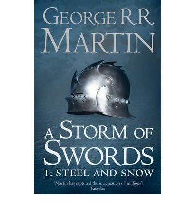 [ A Storm Of Swords: Part 1 Steel And Snow ] By Martin, George R. R. ( Author ) Sep-2011 [ Paperback ] A Storm of Swords: Part 1 Steel and Snow