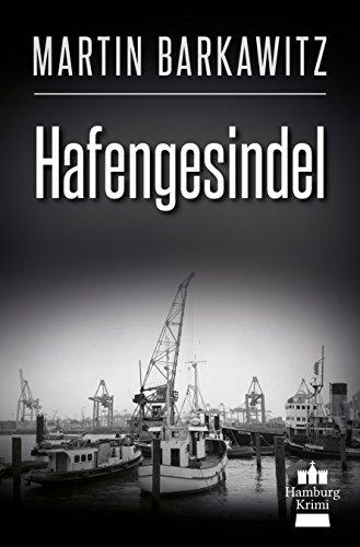 Hafengesindel: Hamburg Krimi (Soko Hamburg - Ein Fall für Heike Stein 18)