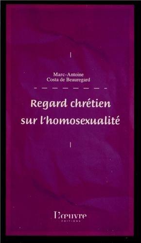 Regard chrétien sur l'homosexualité par Marc-Antoine Costa de Beauregard