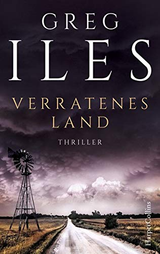 Buchseite und Rezensionen zu 'Verratenes Land: Thriller' von Greg Iles