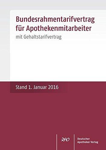 Apotheker-tv (Bundesrahmentarifvertrag für Apothekenmitarbeiter: mit Gehaltstarifvertrag Stand: 1. Januar 2016)