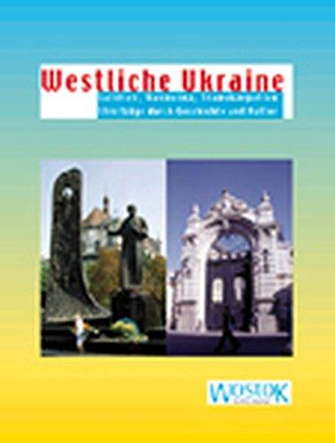 Westliche Ukraine: Galizien, Bukowina, Transkarpatien - Streifzüge durch Geschichte und Kultur (Wostok - Kultur- und Reise spezial)