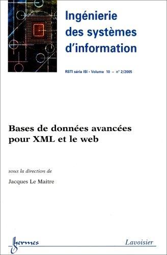 Bases de données avancées pour XML et le web (Ingénierie des systèmes d'information-RSTI série ISI Vol. : 10 N° 2/2005)