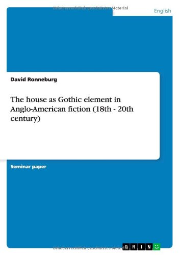 the-house-as-gothic-element-in-anglo-american-fiction-18th-20th-century