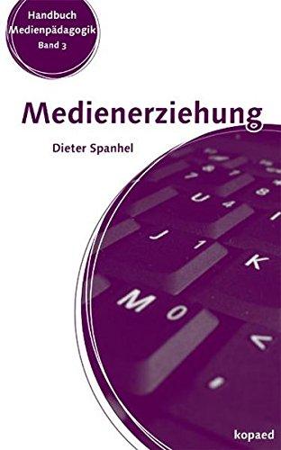 Medienerziehung: Erziehungs- und Bildungsaufgaben in der Mediengesellschaft (Handbuch Medienpädagogik)