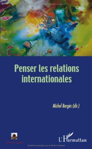 Penser les relations internationales par Michel Bergès