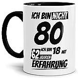 Geburtstags-Tasse Ich Bin 80 mit 62 Jahren Erfahrung Innen & Henkel Schwarz/Geburtstags-Geschenk/Geschenkidee / Scherzartikel/Lustig / mit Spruch