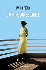 L'affaire Louise Carter par Xavier Pietri