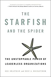 The Starfish and the Spider: The Unstoppable Power of Leaderless Organizations by Ori Brafman (2006-10-05)