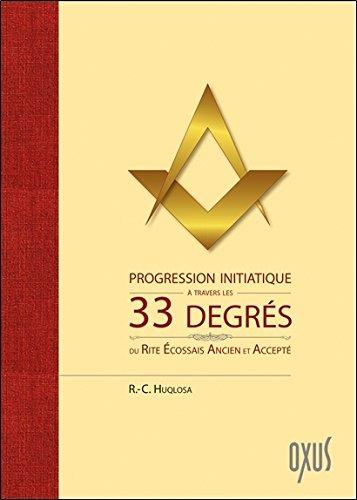Progression initiatique  travers les 33 degrs du Rite Ecossais Ancien et Accept