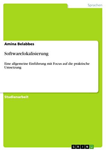 Softwarelokalisierung: Eine allgemeine Einführung mit Focus auf die praktische Umsetzung