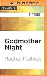 Godmother Night by Rachel Pollack (2016-07-12)