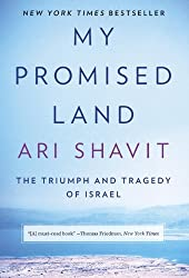My Promised Land: The Triumph and Tragedy of Israel by Ari Shavit (November 19,2013)