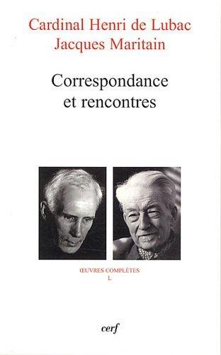 Correspondance et rencontres par Henri de Lubac
