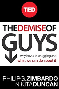 The Demise of Guys: Why Boys Are Struggling and What We Can Do About It (English Edition) par [Zimbardo, Philip, Nikita D. Coulombe]