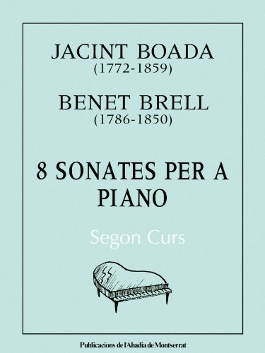 8 sonates per a piano. Segon curs (Llibres de Música) por Benet Brell