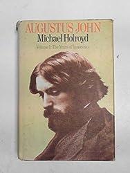 Augustus John - Vol. 1: The Years of Innocence