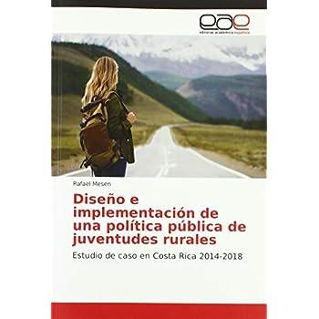 Diseño e implementación de una política pública de juventudes rurales: Estudio de caso en Costa Rica 2014-2018