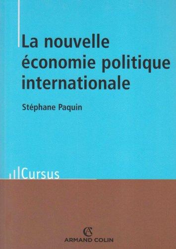 La nouvelle économie politique internationale - Théorie et enjeux par Stéphane Paquin