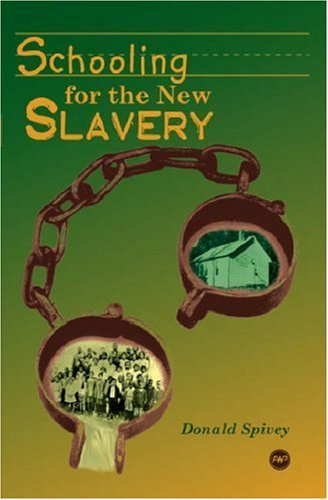 Schooling for the New Slavery: Black Industrial Education, 1868-1915 by Donald Spivey (2006-10-30)