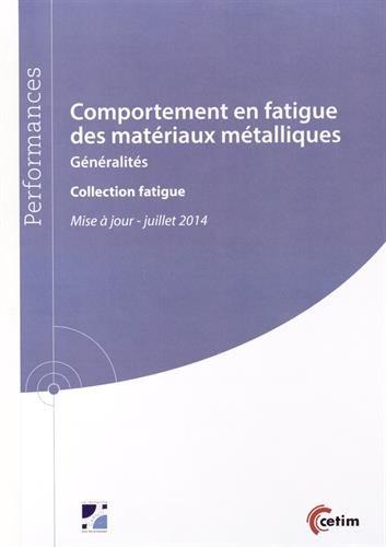 Descargar Libro Comportement en fatigue des matériaux métalliques : Généralités de CETIM