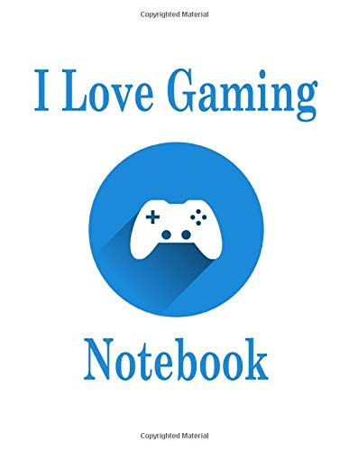 l Love Gaming Notebook: Gaming Journal For All Ages, Game Rating Journal, Retro Gaming Diary, Gamer Notebook, Gamer Blog Notebook, Gamer Youtube Journal,(8.5 x11 inches, 110 pages)