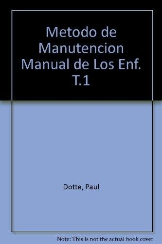 Metodo de Manutencion Manual de Los Enf. T.1 por Paul Dotte