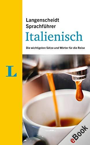 Langenscheidt Sprachführer Italienisch: Die wichtigsten Sätze und Wörter für die Reise (Sprachführer Kindle Italienisch)