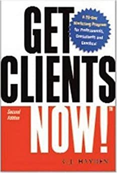 Get Clients Now!(TM): A 28-Day Marketing Program for Professionals, Consultants, and Coaches by [Hayden, C. J.]