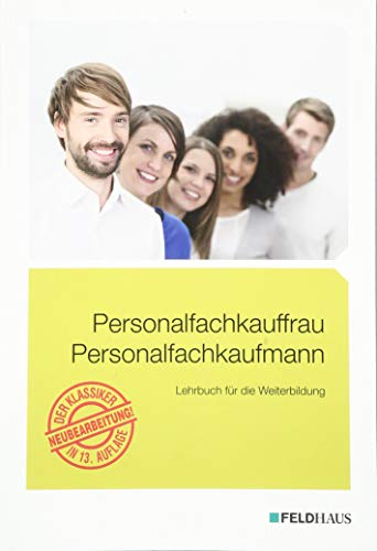 Personalfachkauffrau /Personalfachkaufmann: Lehrbuch für die Weiterbildung
