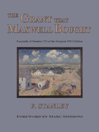 The Grant That Maxwell Bought (Southwest Heritage)