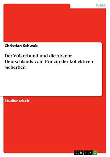 Der Völkerbund und die Abkehr Deutschlands vom Prinzip der kollektiven Sicherheit