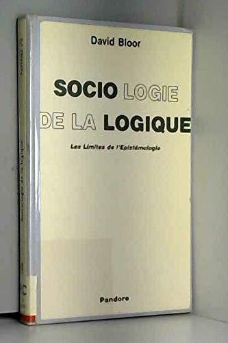 Socio-logie de la logique ou les Limites de l'épistémologie (Pandore)