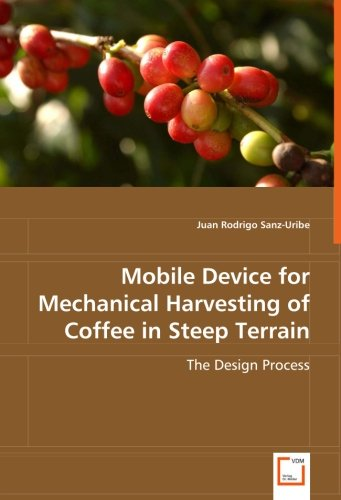 Ernte Design (Mobile Device for Mechanical Harvesting of Coffee in Steep Terrain: The Design Process)