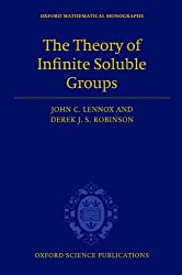 The Theory of Infinite Soluble Groups (Oxford Mathematical Monographs)