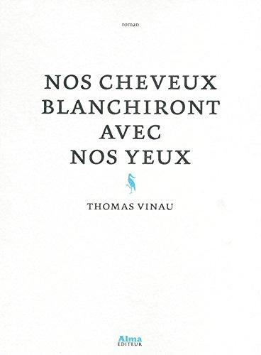 NOS CHEVEUX BLANCHIRONT AVEC NOS YEUX