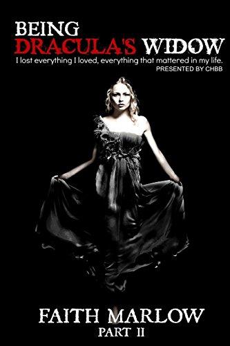 Being Dracula's Widow: Volume 2 (Being Mrs. Dracula)