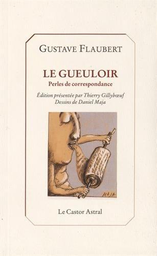 Le Gueuloir - Perles de correspondance par Gustave Flaubert
