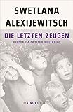 Die letzten Zeugen: Kinder im Zweiten Weltkrieg
