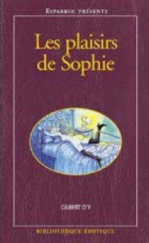 Bibliothèque érotique, numéro 133 : Les Plaisirs de Sophie