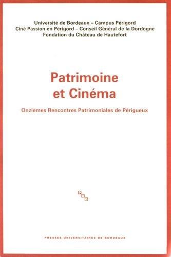Patrimoine et cinéma : Onzièmes Rencontres Patrimoniales de Périgueux par Dominique Audrerie
