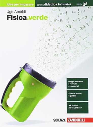 Fisica.verde. Idee per imparare. Per le Scuole superiori di Ugo Amaldi