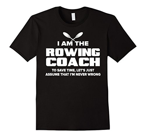 mens-rowing-coach-t-shirt-funny-gift-assume-im-never-wrong-large-black