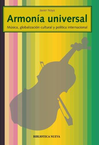 Armonía universal: Música, globalización cultural y política internacional (Sociología de la música)
