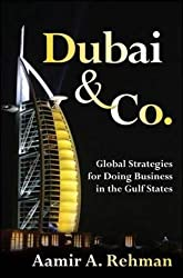 Dubai & Co.: Global Strategies for Doing Business in the Gulf States (Business Books)
