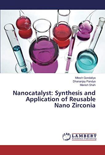 Nanocatalyst: Synthesis and Application of Reusable Nano Zirconia